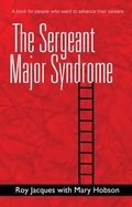The Sergeant Major Syndrome
