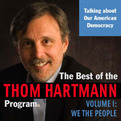 The Best of the Thom Hartmann Program Volume I (Audio)