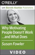Video Training Course: Why Motivating People Doesn't Work...and What Does