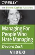 Video Training Course: Managing For People Who Hate Managing