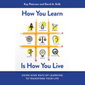 How You Learn Is How You Live (Audio)