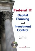 Federal IT Capital Planning and Investment Control (with CD)