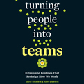 Turning People into Teams (Audio)